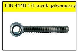 DIN 444B - PN-82426 stal klasy 4.6 ocynk galwaniczny