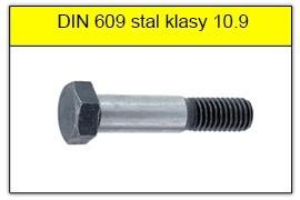 DIN 609 - PN 82342 stal klasy 10.9 bez powłoki