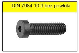 DIN 7984 stal klasy 10.9 bez powłoki